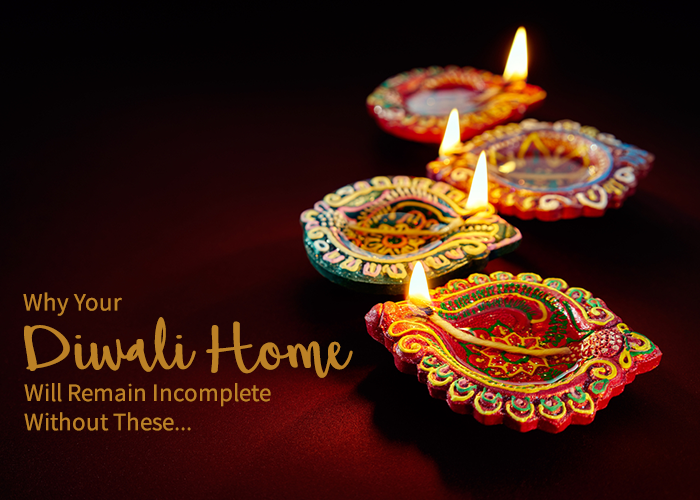 Why Your Diwali Home Will Remain Incomplete Without These…