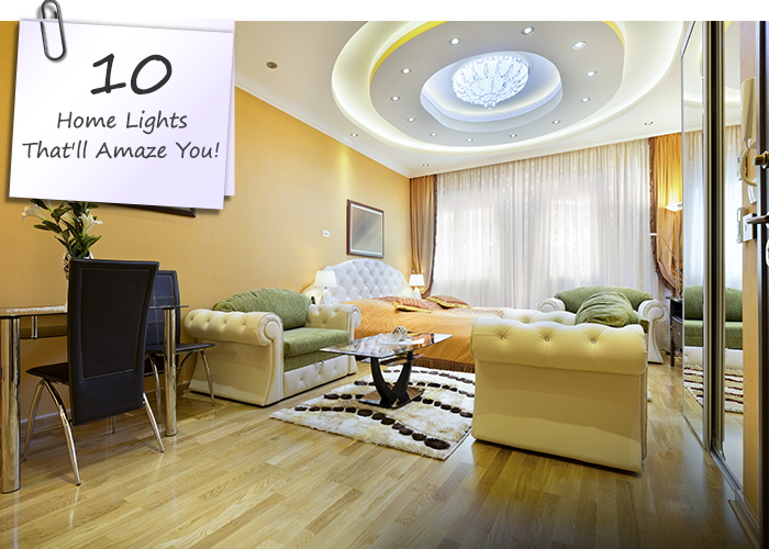 10 Home Lights That'll Amaze You!